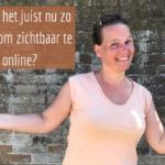 Blog - Waarom juist nu zichtbaar zijn online